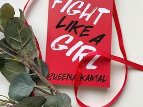 Fight Like a Girl - Sheena Kamal
