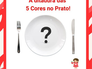A Ditadura das 5 Cores no Prato!