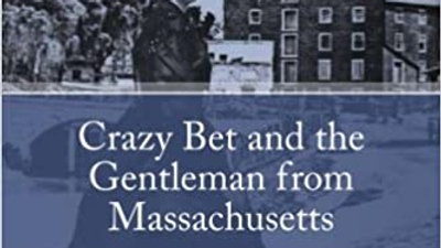 Crazy Bet and the Gentleman from Massachusetts