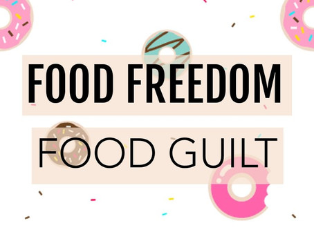 Forget Food Guilt, Embrace Food Freedom