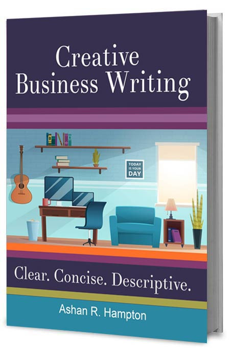 Creative Business Writing Book by Ashan R. Hampton