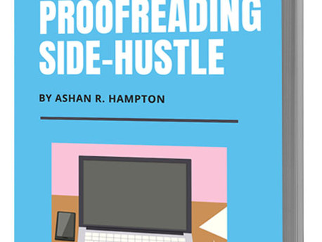 Start Your Proofreading Side-Hustle: Maximize Your Writing Skills