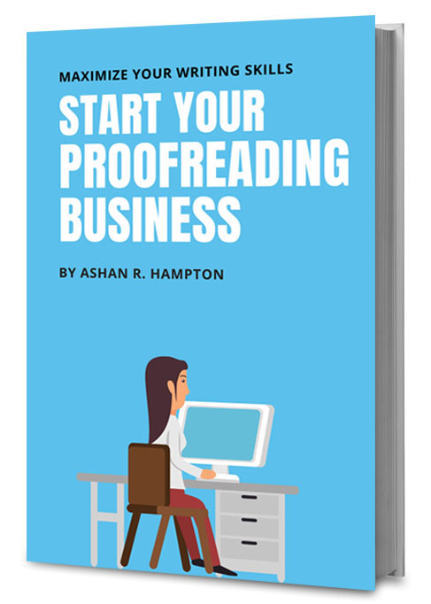 Start Your Proofreading Business Book by Ashan R. Hampton