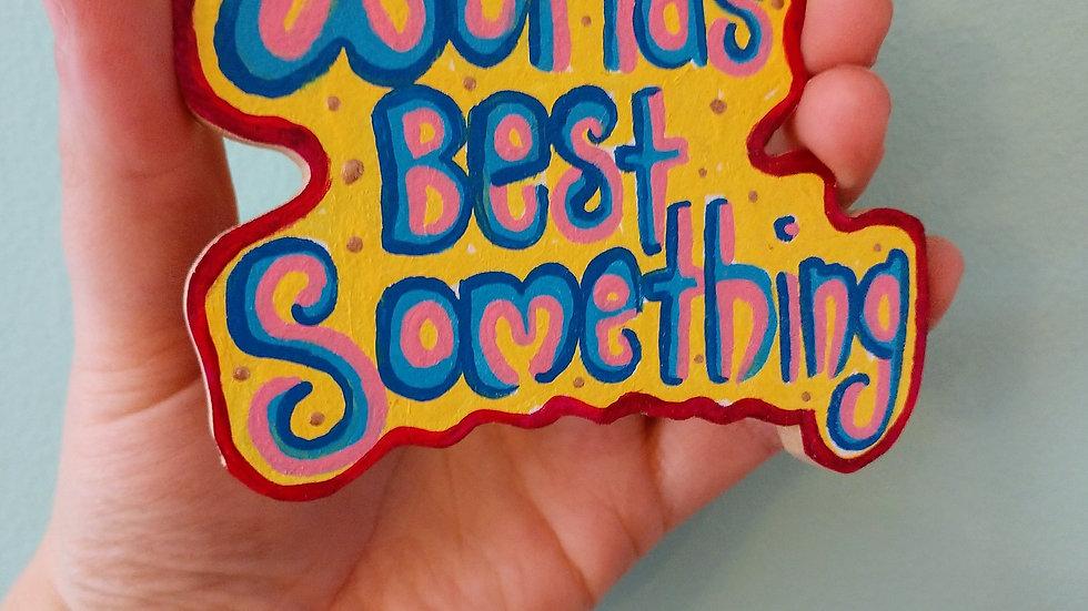 Blue/Yellow World's Best Magnet