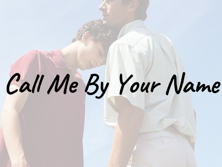 APPRECIATING CALL ME BY YOUR NAME: A FRESH PERSPECTIVE ON LOVE