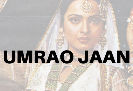 UMRAO JAAN: AN UNMISSABLE PERIOD DRAMA FROM THE 1980s