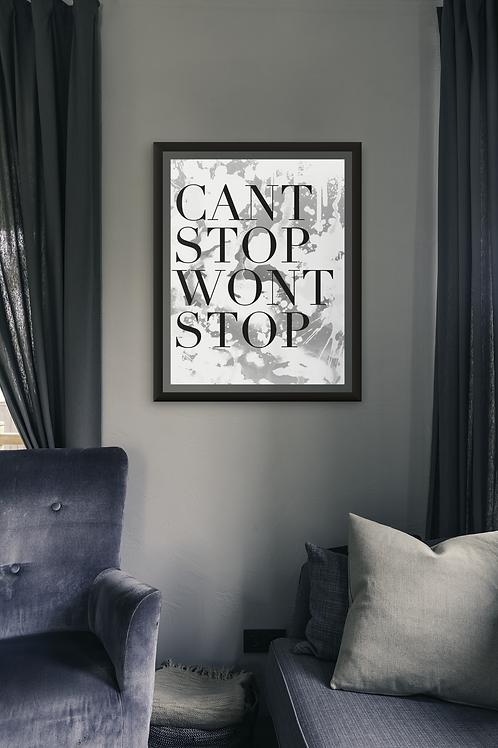 Cant Stop, Wont Stop- Light Print, Part 1