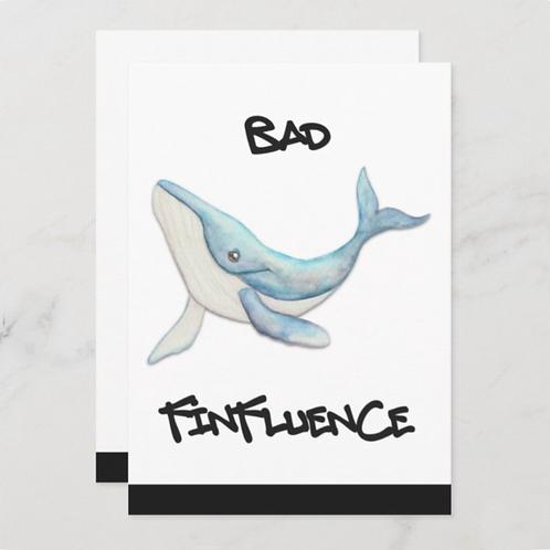 Bad Finfluence- BLANK