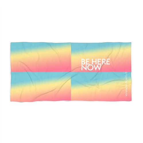 Be Here Now Beach Towel