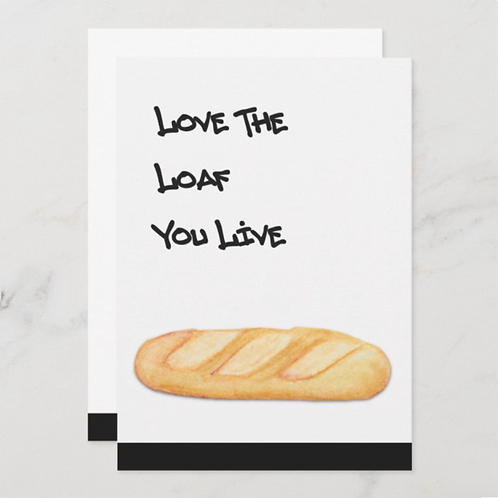 Love The Loaf You Live- BLANK