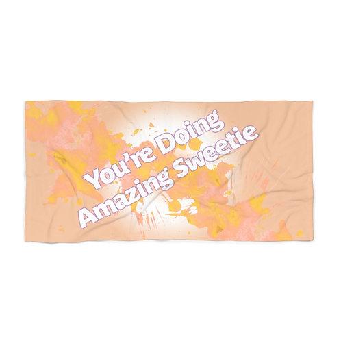 You're Doing Amazing Sweetie Beach Towel