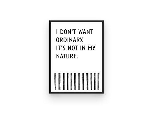 Not Ordinary Print