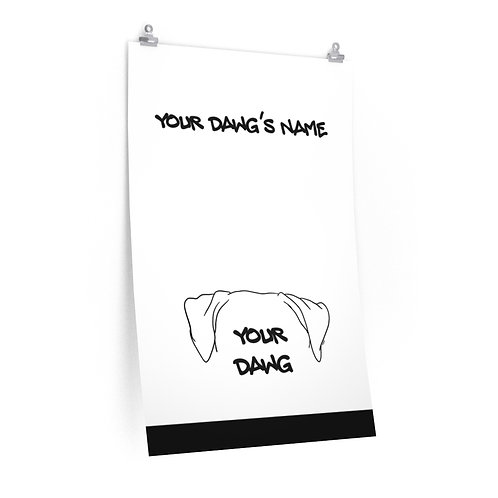 Custom DAWG Print- Multiple Sizes