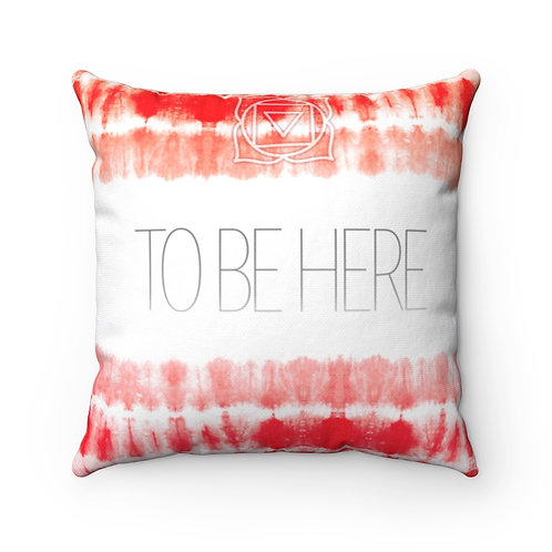 Chakra- To Be Here Square Pillow Case