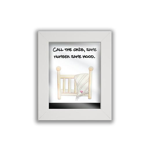 Call The Crib Print