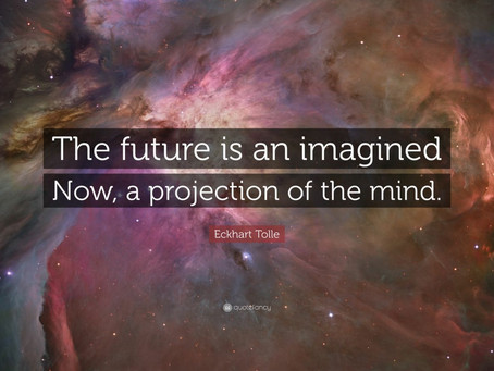 then & there are imagined; here & now is real