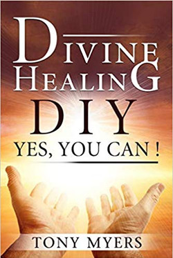 DIVINE HEALING DIY: Yes, You Can!