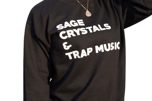 SAGE, CRYSTALS & TRAP MUSIC CREWNECK