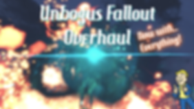 Unbogus Fallout Overhaul.png