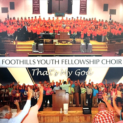 Foothills Youth Choir - That's My God CD