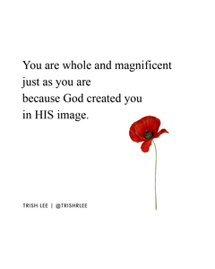 You Are Whole And Magnificent Just As You Are Because God Created You In HIS Image