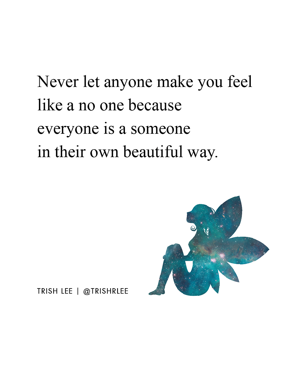 Don't Let Anyone Make You Feel Like A No One