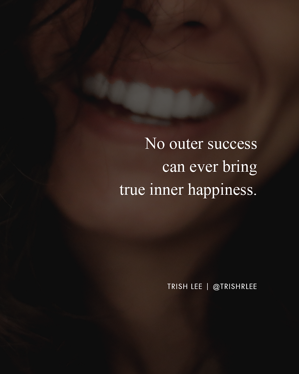 No Outer Success Can Every Bring True Inner Happiness.