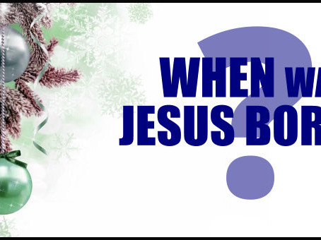 Christmas Questions - When was Jesus Born?