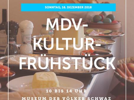 MDV - KULTURFRÜHSTÜCK Sonntag, 16. Dez. 10.00 - 14.00