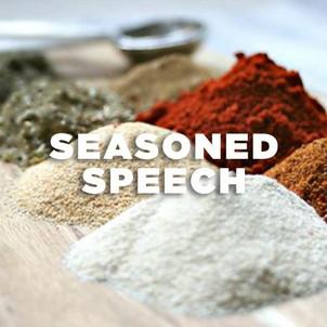 Seasoned Speech