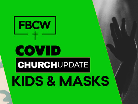 COVID Update and Clarity on Masks for Kids