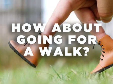 How About Going For A Walk?