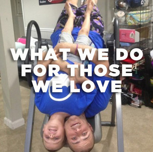 What We Do For Those We Love