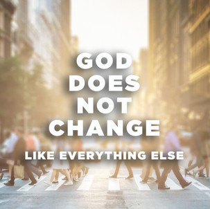 God Does Not Change Like Everything Else
