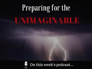 Preparing for the Unimaginable