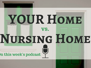YOUR Home vs. Nursing Home