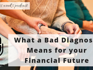 What a Bad Diagnosis Means for Your Financial Future