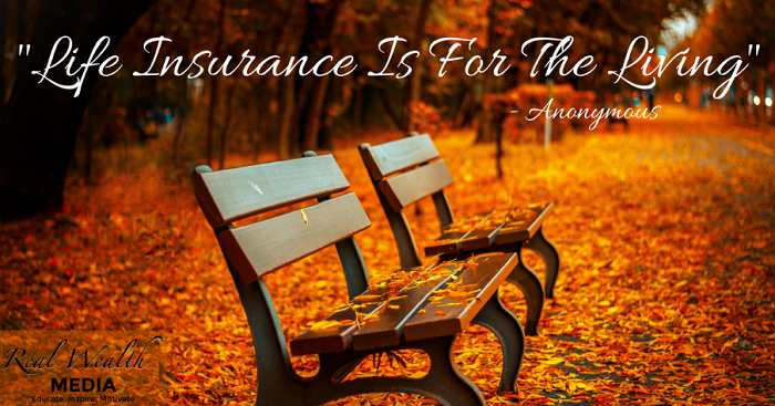 Life Insurance is for the Living