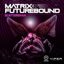Matrix & Futurebound - Scattrbrain