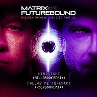 Matrix & Futurebound - Mystery Machine Remixes Pt.1