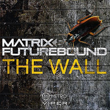 Matrix & Futurebound - The Wall