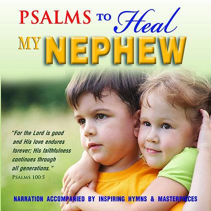 Psalms to Heal my Nephew
