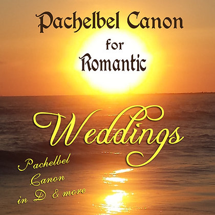 Pachelbel Canon for Romantic Weddings