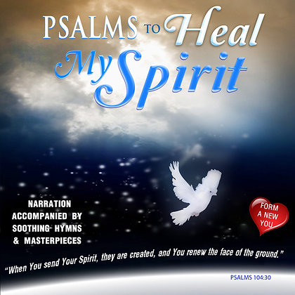 Psalms to Heal My Spirit