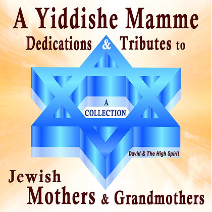 A Yiddishe  Mamme Tributes to Jewish Mothers