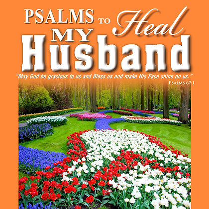 Psalms to Heal my Husband