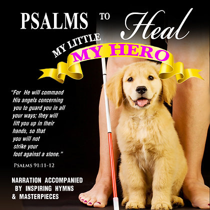 Psalms to heal my Little Hero