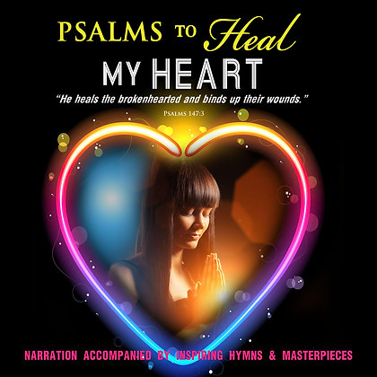 Psalms to Heal My Heart