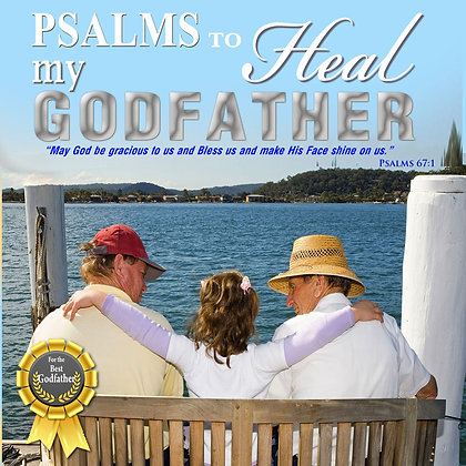Psalms to Heal my Godfather