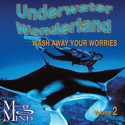 Underwater Wonderland - Wash away your worries